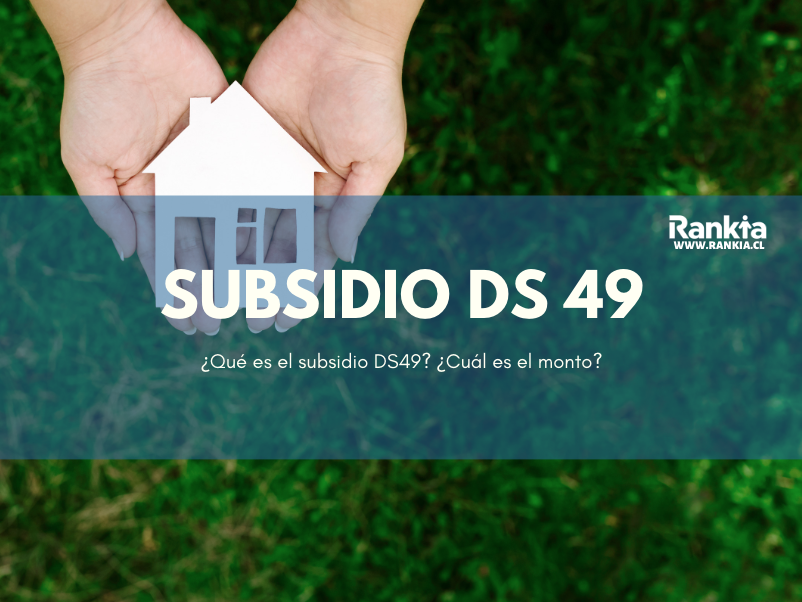 ¿Qué es el subsidio DS 49? ¿Cuál es el monto mínimo para portular?