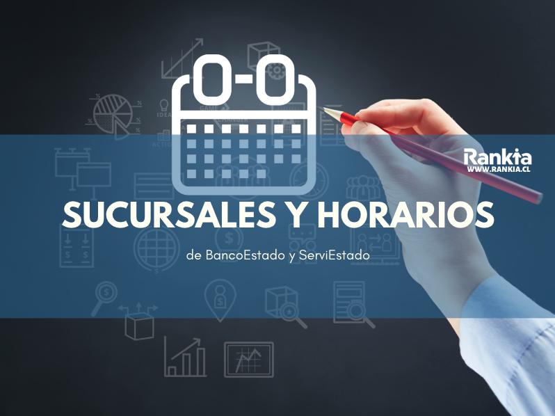Sucursales y horarios de BancoEstado y ServiEstado