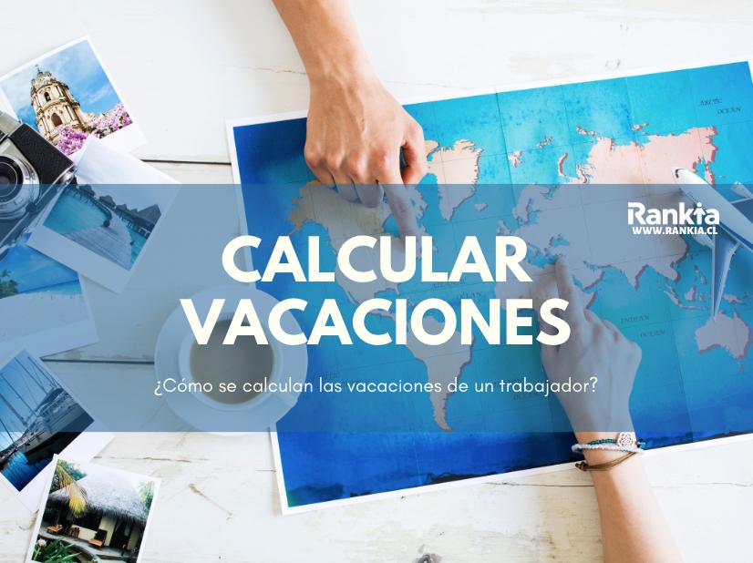 ¿Cómo se calculan las vacaciones de un trabajador?