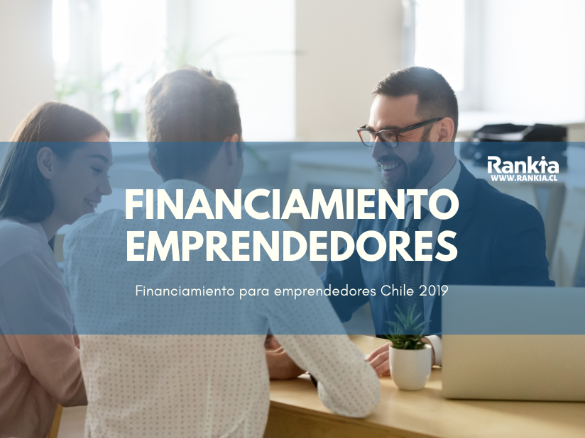 Financiamiento para emprendedores Chile 2019