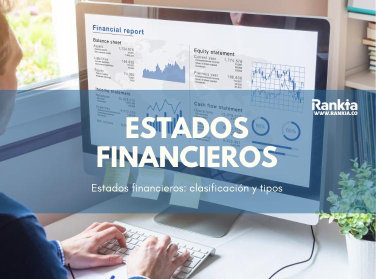 Estados financieros: clasificación y tipos