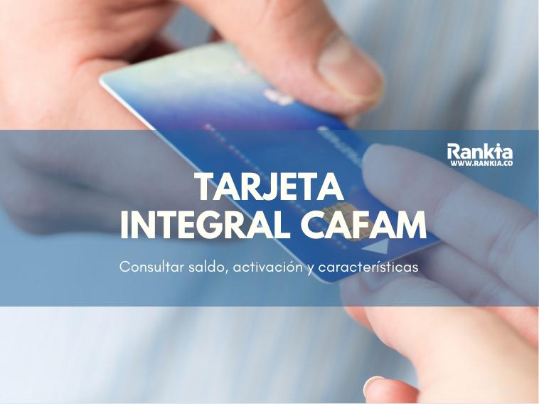 Tarjeta Integral Cafam: Consultar saldo, activación y características