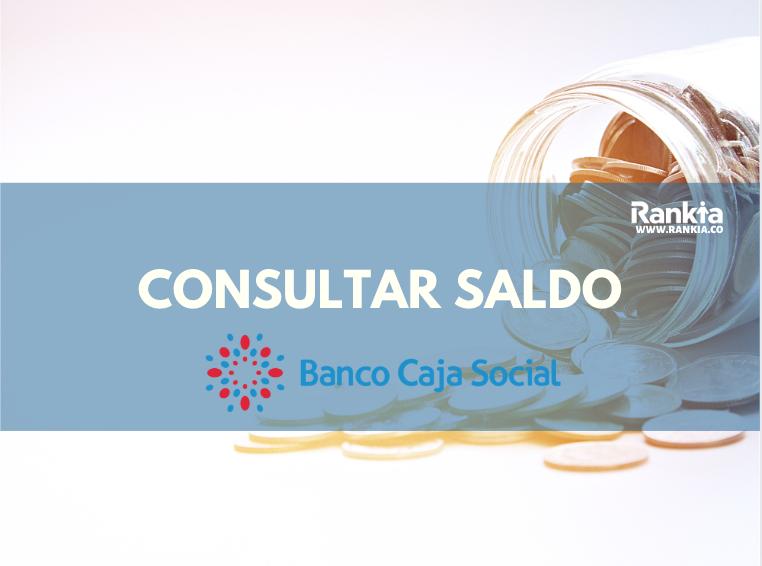 ¿Cómo consultar el saldo de mi tarjeta Banco Caja Social?