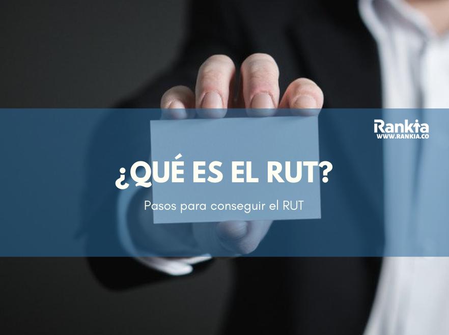 ¿Qué es el RUT?