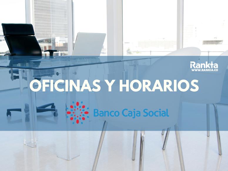 Oficinas y horarios de Banco Caja Social para sábados en Bogotá