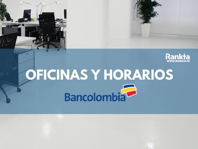 Oficinas y horarios de Bancolombia en Bogotá
