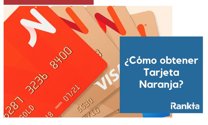 ¿Cómo obtener mi tarjeta naranja visa?