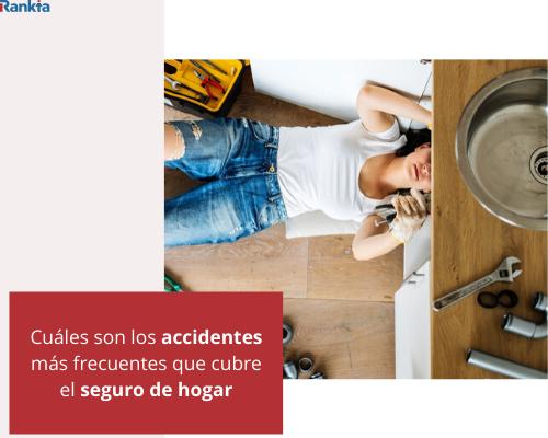 Cuáles son los accidentes más frecuentes que cubre el seguro de hogar
