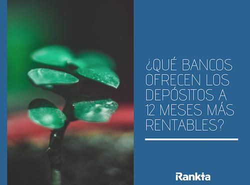 bancos con depósitos a 12 meses más rentables