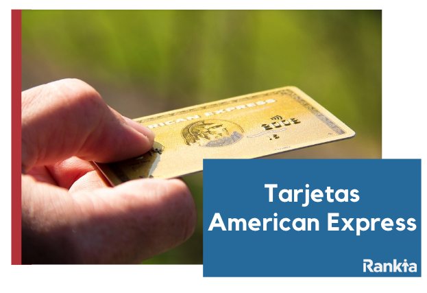 Tarjetas American Express: tipos, beneficios y requisitos
