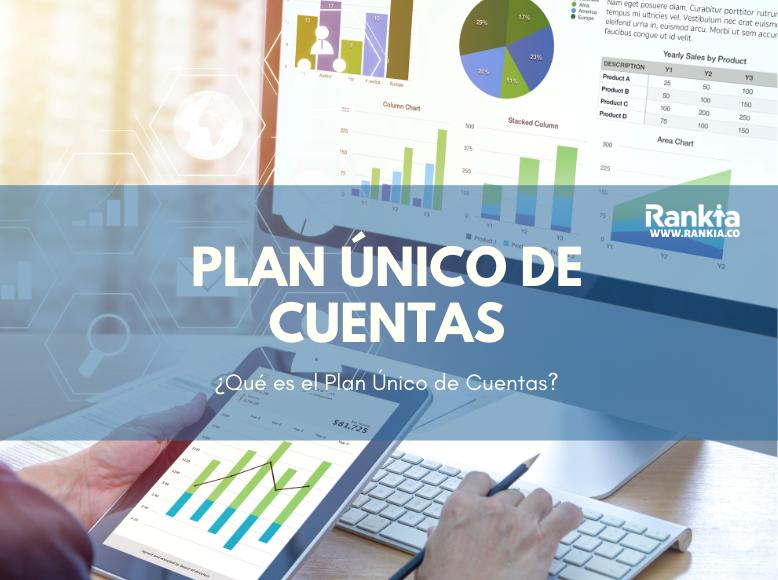 ¿Qué es el Plan Único de Cuentas?