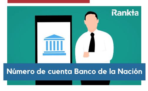 ¿Cómo saber mi número de cuenta de Banco de la Nación?