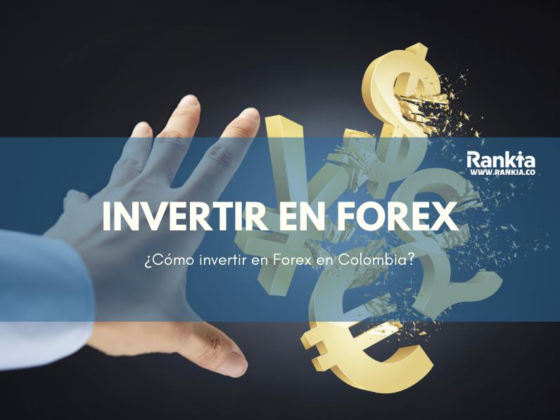 ¿Cómo invertir en Forex en Colombia?