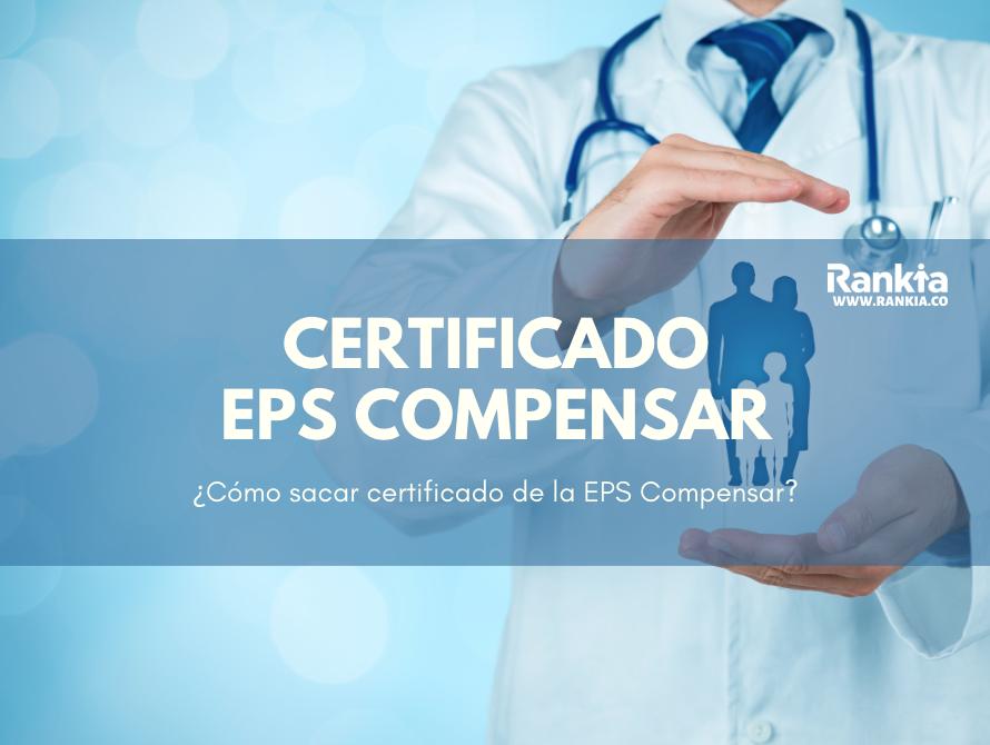¿Cómo sacar certificado de la EPS Compensar?