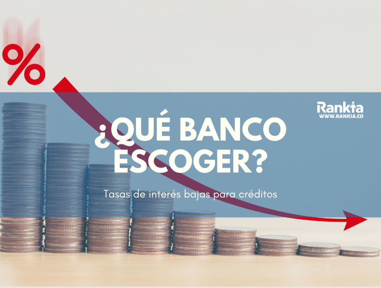 Tasas de interés bajas para créditos ¿Qué banco escoger?
