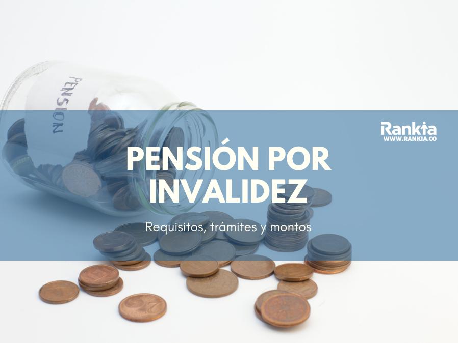 Pensión por invalidez: requisitos, trámites y montos