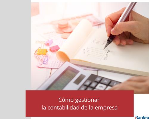 Cómo gestionar la contabilidad de la empresa