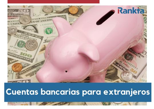 Cuentas bancarias para extranjeros en Perú