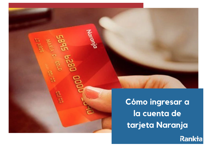 ¿Cómo ingresar a mi cuenta de tarjeta naranja?