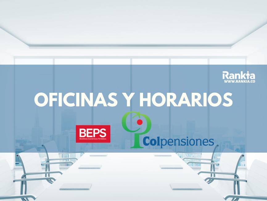 Oficinas y horarios de BEPS Colpensiones
