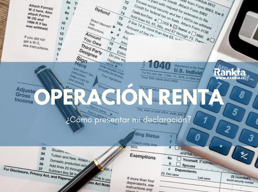 Operación Renta 2020 - SII: ¿Cómo presentar mi declaración de renta 2020?