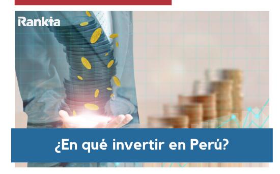 ¿En qué invertir en Perú en 2020?