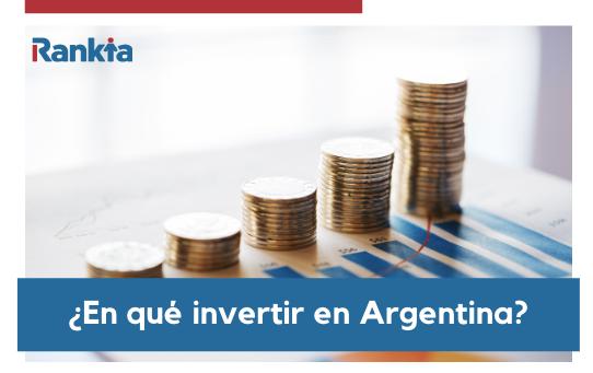 ¿En qué invertir en Argentina?