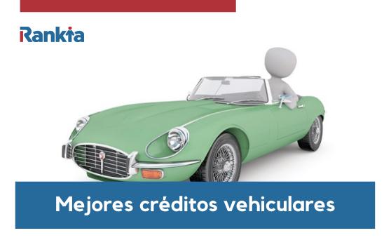 Mejores créditos vehiculares para 2020