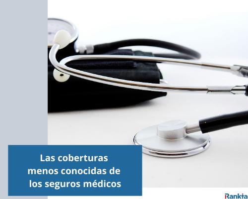 Las coberturas menos conocidas de los seguros médicos