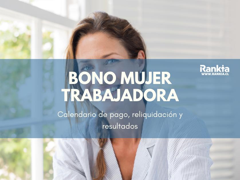 Bono mujer trabajadora 2020: calendario de pago, reliquidación y resultados