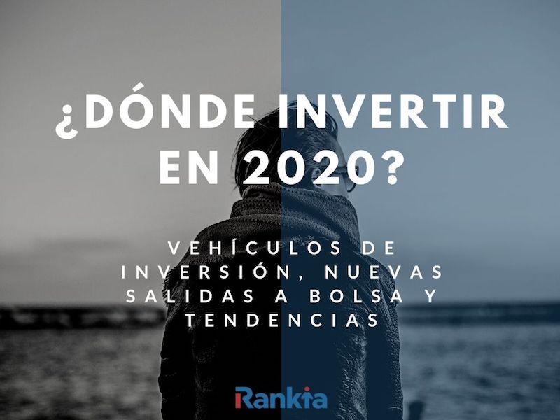 ¿Dónde invertir en 2020?