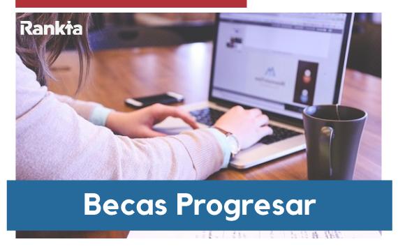 Becas Progresar: inscripción, estado de mi solicitud y requisitos