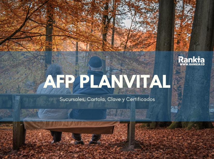 AFP PlanVital: sucursales, cartola, clave, certificados y comisiones