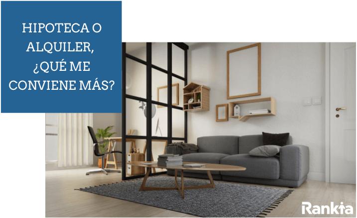 Hipoteca o alquiler, ¿qué me conviene más?