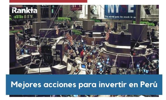 Mejores acciones para invertir en Perú en 2020