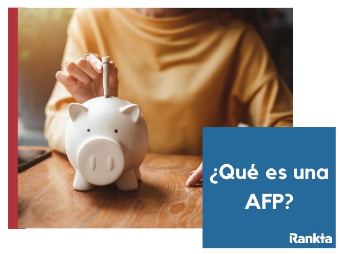 ¿Qué son las AFP?