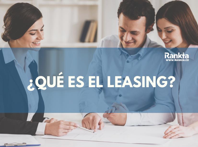 ¿Qué es el leasing y cómo funciona?