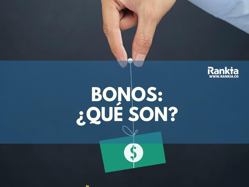 ¿Qué son los bonos? Tipos de bonos