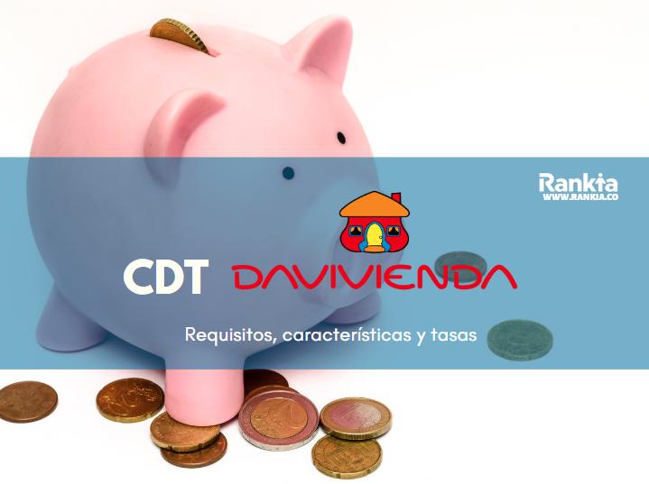 CDT Davivienda: requisitos, características y tasas