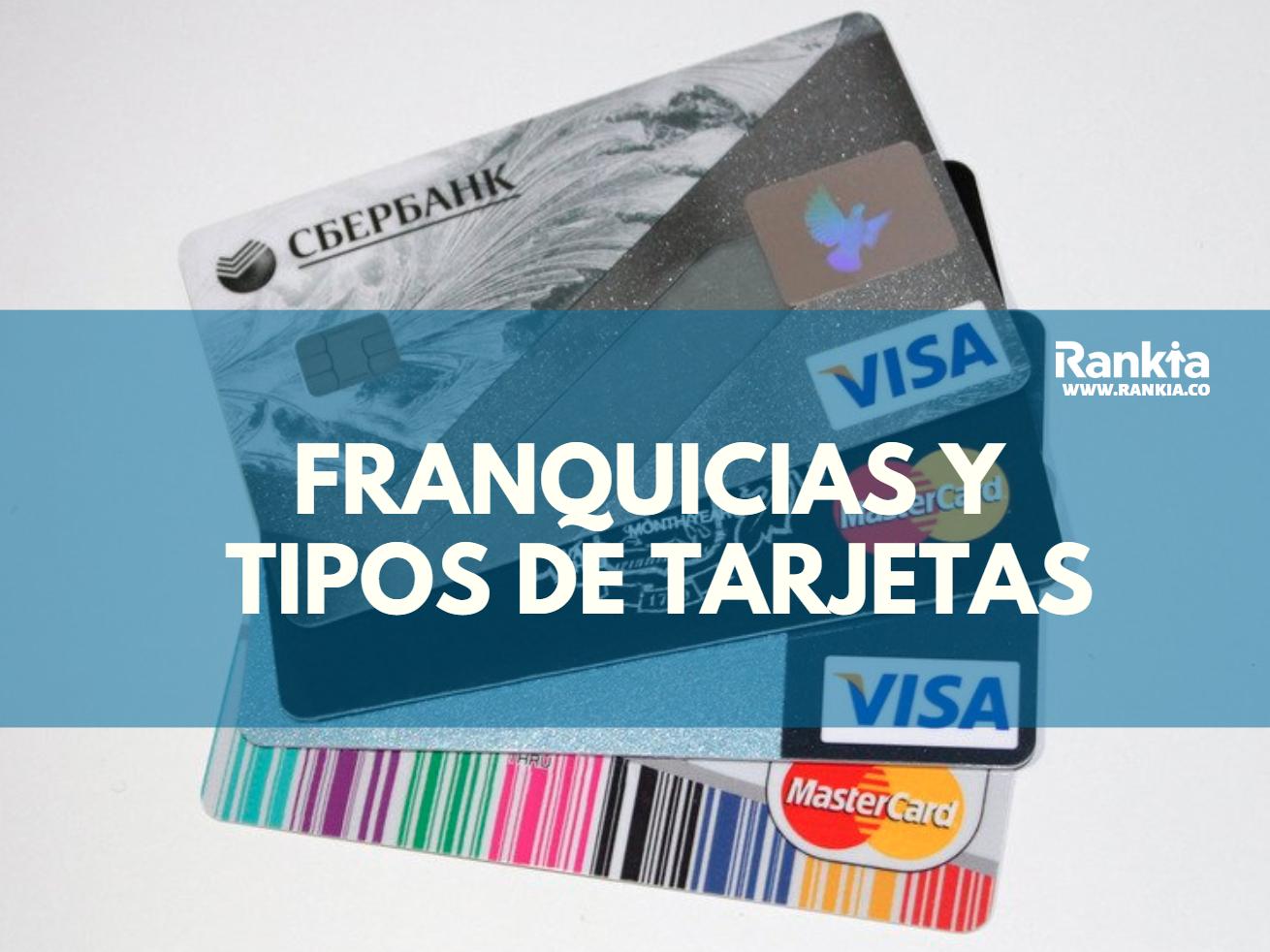 ¿Qué franquicias y tipos de tarjetas de crédito existen?