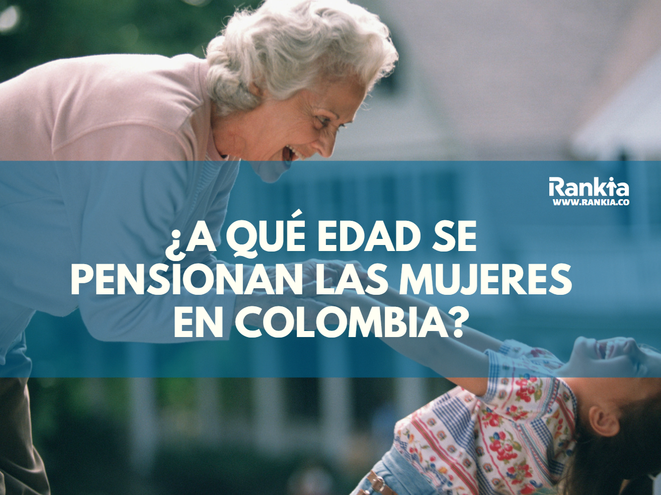 ¿A qué edad se pensionan las mujeres en Colombia?