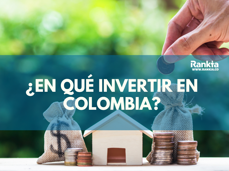 ¿En qué invertir en Colombia en 2020?