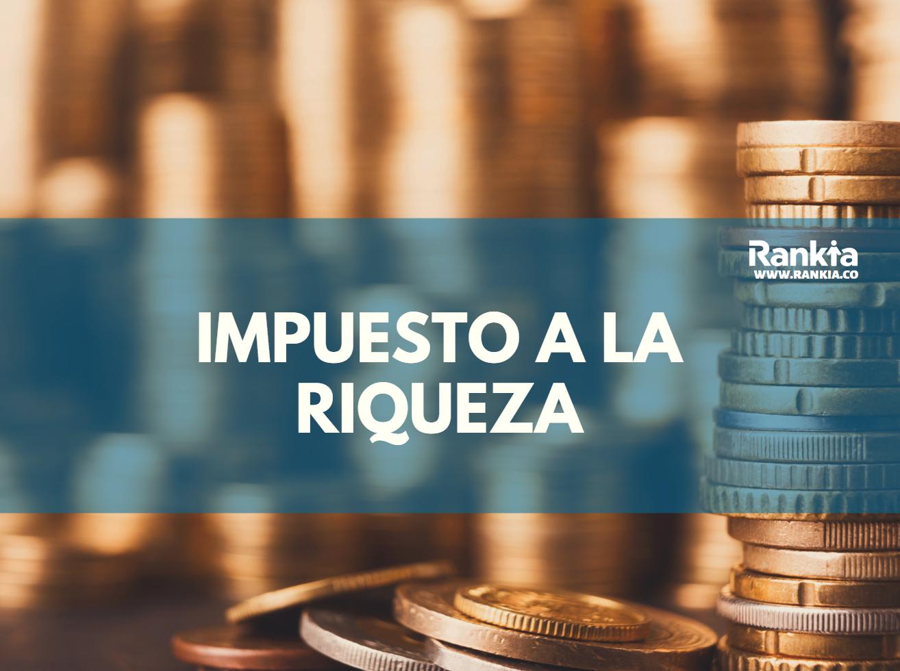 Impuesto a la riqueza 2020: personas naturales, personas jurídicas, tarifa y cálculo