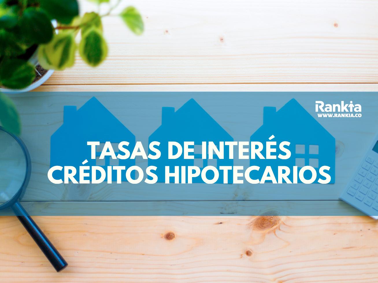 Tasas de Interés Créditos Hipotecarios 2020