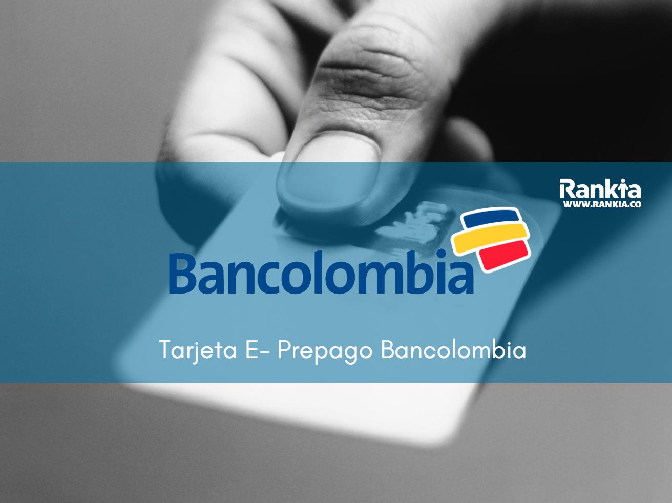 Tarjeta E-prepago Bancolombia: virtual, cómo usar y cómo recargar