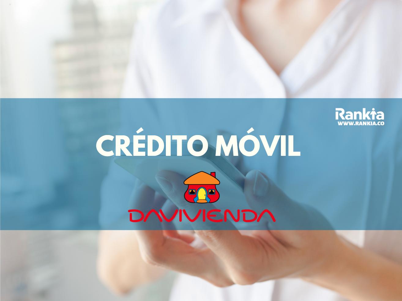 Crédito Móvil Davivienda: qué es, cómo solicitar y requisitos