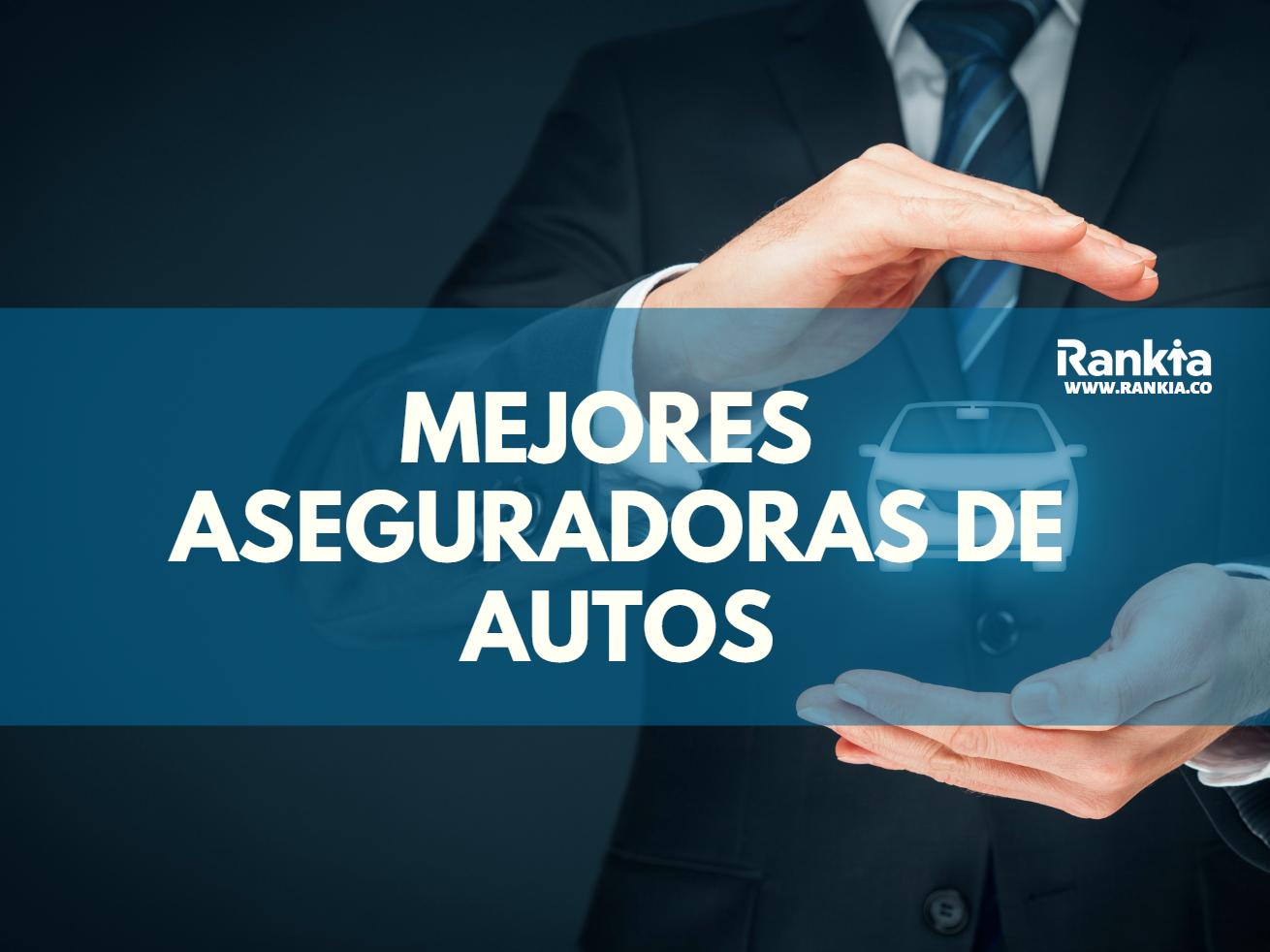 Mejores aseguradoras de auto en Colombia 2020