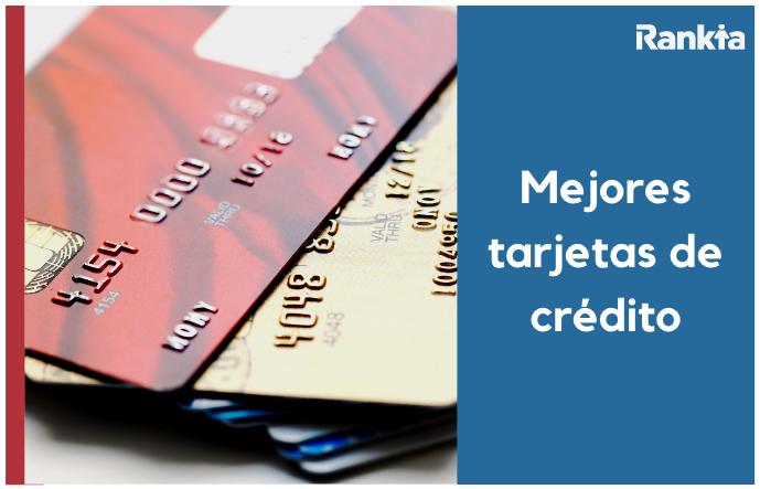 Mejores tarjetas de crédito 2020