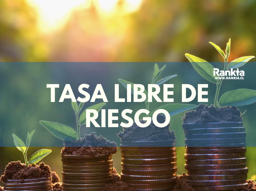 ¿Qué es la tasa libre de riesgo? ¿Cómo se calcula?
