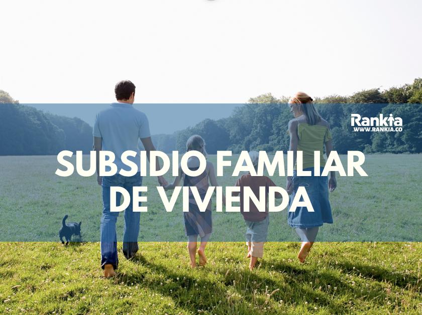 Subsidio familiar de vivienda 2020: Colsubsidio, Compensar y Comfenalco